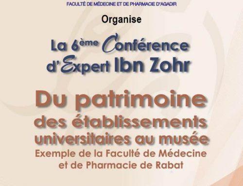 La 6 ème conférence d'Expert Ibn Zohr «Du patrimoine des établissements universitaires au musée»