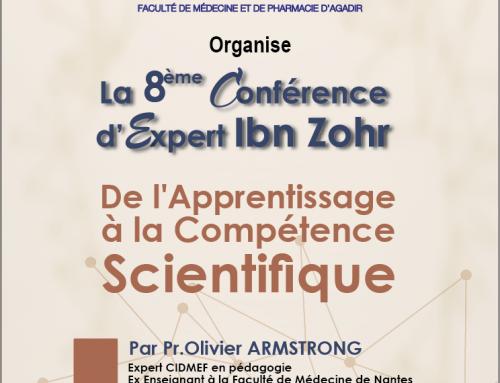 La 8 ème Conférence d'Expert Ibn Zohr «De l'apprentissage à la compétence Scientifique»