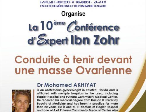 La 10 ème Conférence dExpert Ibn Zohr «CONDUITE A TENIR DEVANT UNE MASSE OVARIENNE»