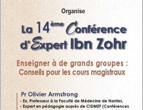 La 14 ème Conférence dExpert Ibn Zohr «Enseigner à de grands groupes : conseils pour les cours magistraux»